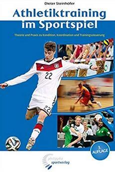 Fußballbücher Ausdauer: Athletiktraining im Sportspiel: Theorie und Praxis zu Kondition, Koordination und Trainingssteuerung