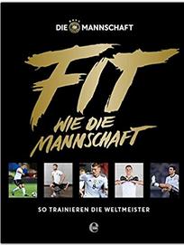 Fußballbücher Ausdauer: Fit wie die Mannschaft: So trainieren wie die Weltmeister