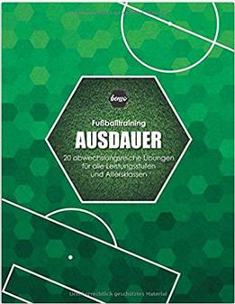 Fußballbücher Ausdauer: Fussballtraining Ausdauer: 20 abwechslungsreiche Übungen für alle Leistungsstufen und Altersklassen
