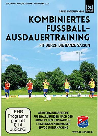 Fußballbücher Ausdauer: Kombiniertes Fußball-Ausdauertraining - Abwechslungsreiche Fußballübungen -Fit durch die ganze Saison
